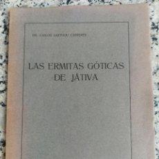 Livros antigos: C. SARTHOU. LAS ERMITAS GOTICAS DE JATIVA, XATIVA, 1923, 43 P + 2 LÁMINAS. Lote 266152938