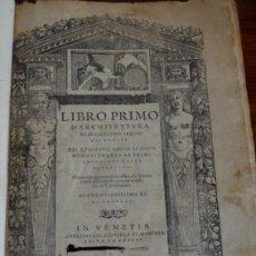 Livros antigos: SEBASTIANO SERLIO: LIBRO PRIMO DI ARCHITETTURA… VENECIA 1559-1562 CINCO LIBROS ARQUITECTURA. 35 CM.. Lote 266429193
