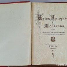 Libros antiguos: ARTES ANTIGUAS Y MODERNAS. ALBUM ENCICLOPEDICO. EDIT. SELLARES. TOMO I. 1893.. Lote 266490133