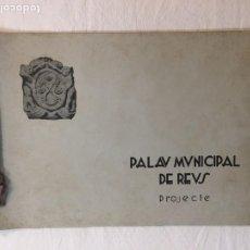 Libros antiguos: MEMORIA DEL PALAU MUNICIPAL DE REUS. PROJECTE. MEMÒRIA I GRÀFICS. REUS, 1932.. Lote 266918609