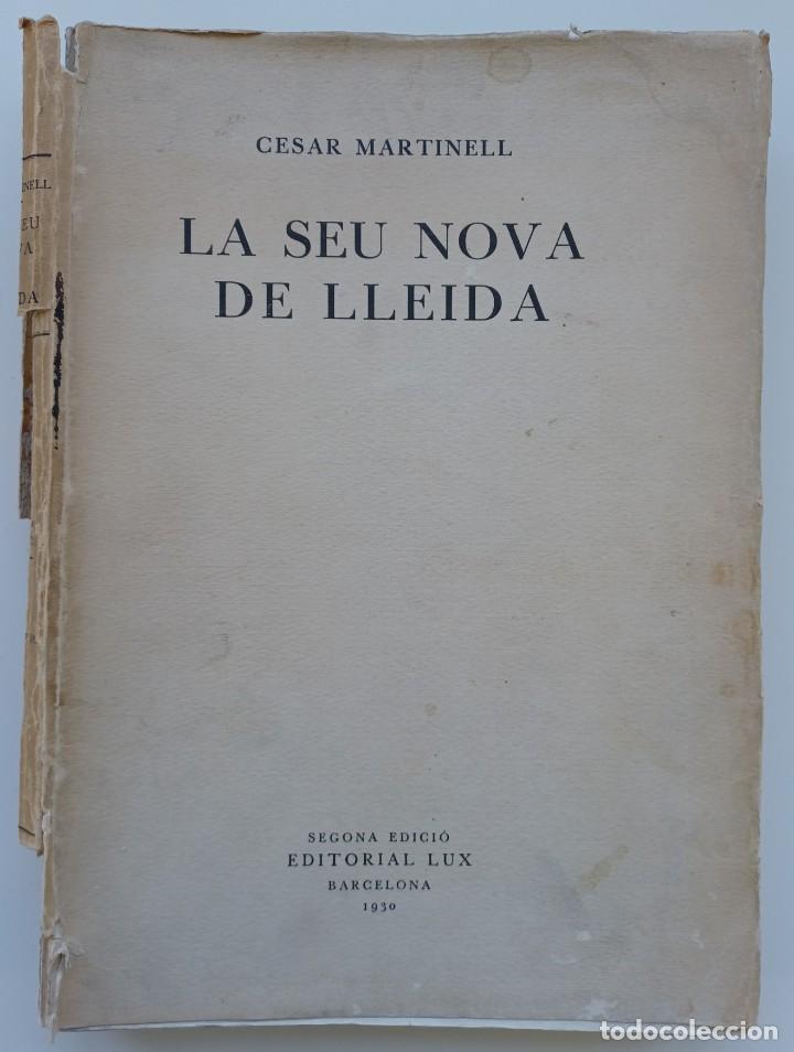 LA SEU NOVA DE LLEYDA (PREMI CONCURS POLLÉS 1923). CÉSAR MARTINELL I BRUNET (AUTOR) (Libros Antiguos, Raros y Curiosos - Bellas artes, ocio y coleccion - Arquitectura)