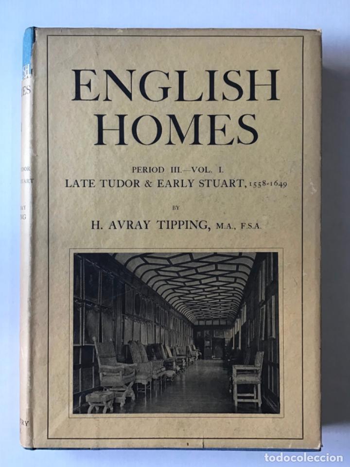 ENGLISH HOMES. PERIOD III. VOL. I. LATE TUDOR & EARLY STUART, 1558-1649. - AVRAY TIPPING, H. (Libros Antiguos, Raros y Curiosos - Bellas artes, ocio y coleccion - Arquitectura)
