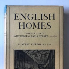 Libros antiguos: ENGLISH HOMES. PERIOD III. VOL. I. LATE TUDOR & EARLY STUART, 1558-1649. - AVRAY TIPPING, H.. Lote 268289774