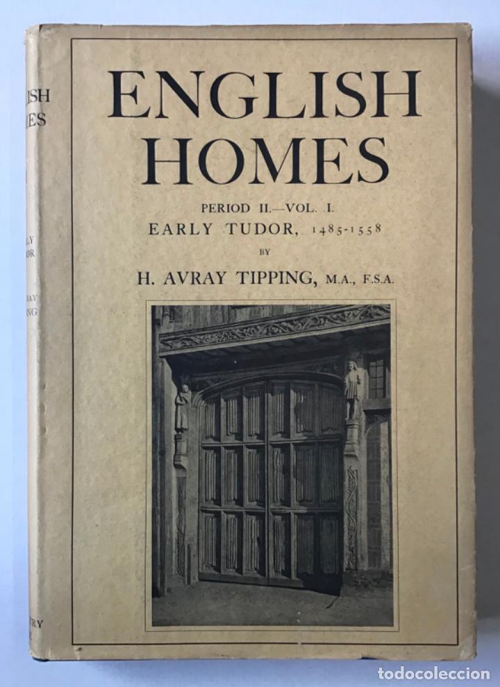 ENGLISH HOMES. PERIOD II. VOL. I. EARLY TUDOR, 1485-1558. - AVRAY TIPPING, H. (Libros Antiguos, Raros y Curiosos - Bellas artes, ocio y coleccion - Arquitectura)