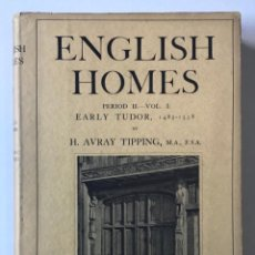 Libros antiguos: ENGLISH HOMES. PERIOD II. VOL. I. EARLY TUDOR, 1485-1558. - AVRAY TIPPING, H.. Lote 268294819
