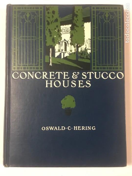 CONCRETE & STUCCO HOUSES. OSWALD C HERING . 1912 (Libros Antiguos, Raros y Curiosos - Bellas artes, ocio y coleccion - Arquitectura)