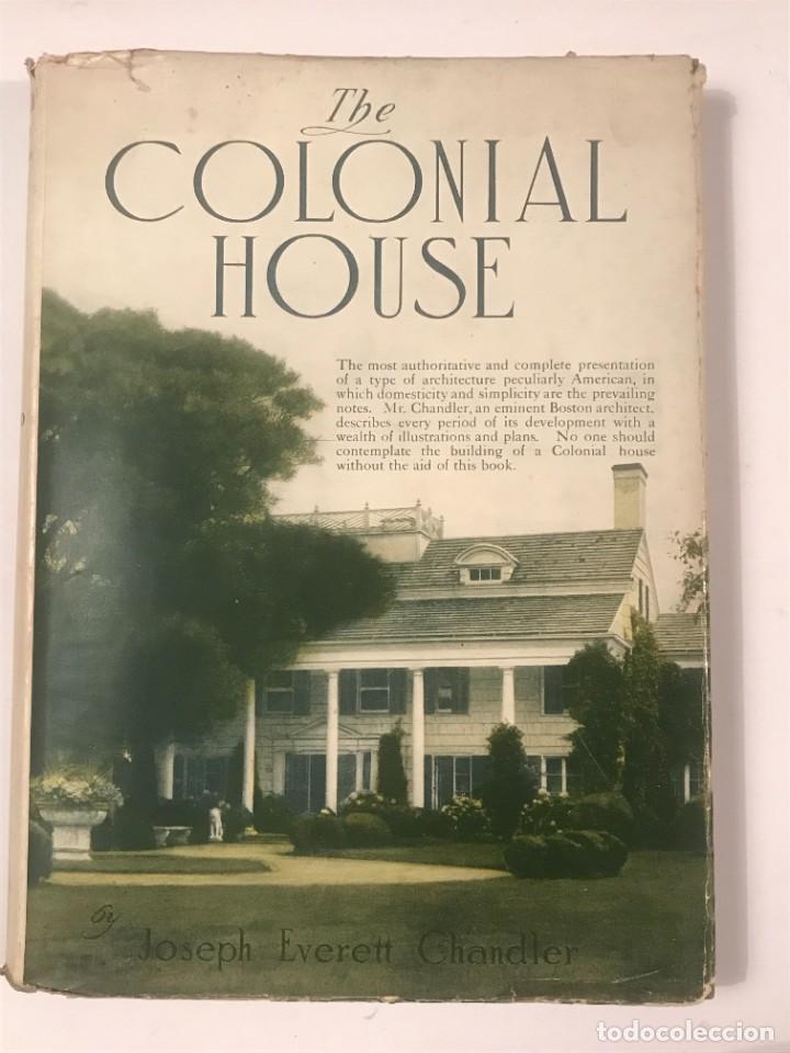 THE COLONIAL HOUSE , 1916 JOSEPH EVERETT CHANDLER (Libros Antiguos, Raros y Curiosos - Bellas artes, ocio y coleccion - Arquitectura)