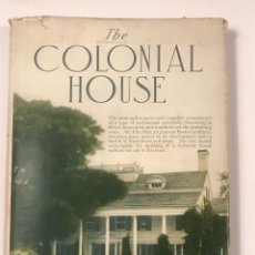 Libros antiguos: THE COLONIAL HOUSE , 1916 JOSEPH EVERETT CHANDLER. Lote 268744239