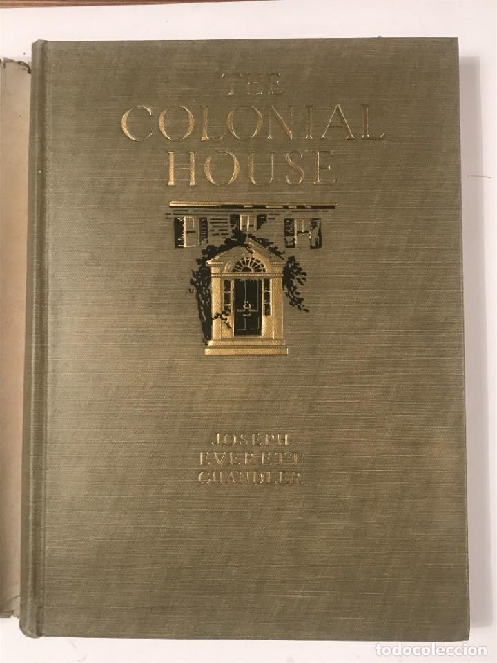 Libros antiguos: THE COLONIAL HOUSE , 1916 JOSEPH EVERETT CHANDLER - Foto 2 - 268744239