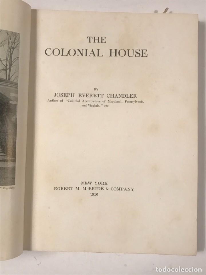 Libros antiguos: THE COLONIAL HOUSE , 1916 JOSEPH EVERETT CHANDLER - Foto 3 - 268744239
