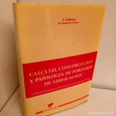 Libros antiguos: CALCULO, CONSTRUCCION Y PATOLOGIA DE FORJADOS DE EDIFICACION, J. CALAVERA, INTEMAC, 1981. Lote 269098123