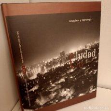 Libros antiguos: CIUDAD Nº 1, NATURALEZA Y TECNOLOGIA, ARQUITECTURA / ARCHITECTURE, COAVN, 1996. Lote 269104603