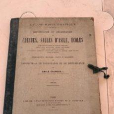 Libros antiguos: L´ECONOMISTE PRACTIQUE CONSTRUCTION SALLES D´ASILE, ÉCOLES EMILE CACHEUX PARIS 1885. Lote 269454808