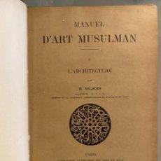 Libros antiguos: H. SALADIN. MANUEL D'ART MUSULMAN. VOL. 1. L'ARCHITECTURE. Lote 269691323