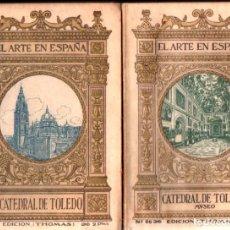 Libros antiguos: EL ARTE EN ESPAÑA : CATEDRAL DE TOLEDO Y MUSEO (THOMAS, C. 1930) DOS TOMOS. Lote 270596333