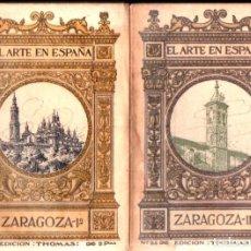 Libros antiguos: EL ARTE EN ESPAÑA : ZARAGOZA (THOMAS, C. 1930) DOS TOMOS. Lote 270596458