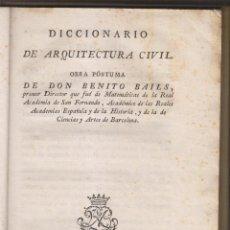 Livres anciens: BENITO BAILS: DICCIONARIO DE ARQUITECTURA CIVIL. VIUDA DE IBARRA, 1802. 1ª EDICIÓN. Lote 273458748