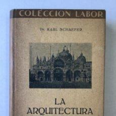Libros antiguos: LA ARQUITECTURA DE OCCIDENTE. - SCHAEFER, KARL.. Lote 123246455