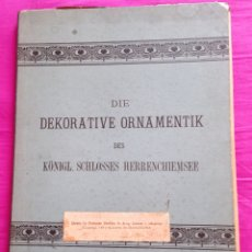 Libros antiguos: ALBUM DEKORATIVE ORNAMENTIK SCHLOSS HERRENCHIEMSEE ARTE ARQUITECTURA BAYERN BAVIERA ALEMANIA DEUTSCH. Lote 274888013