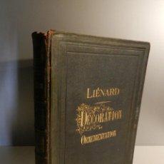 Libros antiguos: LIENARD .SPÉCIMENS DE LA DÉCORATION ET DE L'ORNEMENTATION AU 19ÈME SIÈCLE 1866 PRIMERA ED LÁMINAS. Lote 275038038