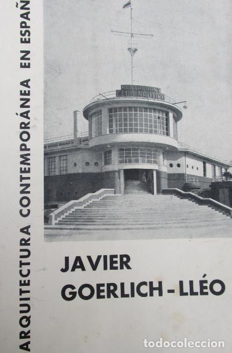ARQUITECTURA CONTEMPORANEA ESPAÑA VALENCIA JAVIER GOERLICH LLÉO, EDARBA, 1934, FRONTON, NAUTICO. (Libros Antiguos, Raros y Curiosos - Bellas artes, ocio y coleccion - Arquitectura)