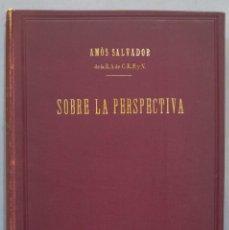 Libros antiguos: 1897.- SOBRE LA PERSPECTIVA. AMOS SALVADOR. DEDICADO POR AUTOR. Lote 276948788