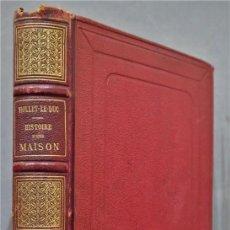 Libros antiguos: HISTOIRE D'UNE MAISON. VIOLLET- LE-DUC. Lote 277082083