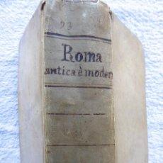 Livres anciens: ROMA ANTICA E MODERNA. AÑO 1677. ILUSTRADO. 838 PÁGINAS. TAPAS EN PERGAMINO. MAGNIFICO LIBRO.. Lote 278611078