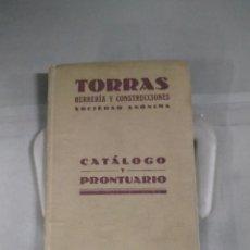Libros antiguos: 1928. TORRAS. HERRERÍA Y CONSTRUCCIONES. CATÁLOGO Y PRONTUARIO. Lote 279352328