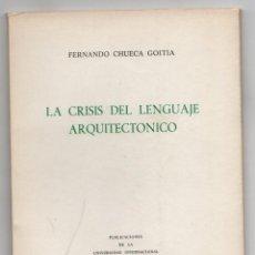 Libros antiguos: LA CRISIS DEL LENGUAJE ARQUITECTONICO. FERNANDO CHUECA GOITIA, 1972. Lote 279402988