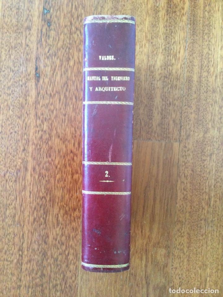 MANUAL DEL INGENIERO Y ARQUITECTO. 1870. NICOLÁS VALDÉS. TOMO 2 (Libros Antiguos, Raros y Curiosos - Bellas artes, ocio y coleccion - Arquitectura)