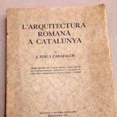 Libros antiguos: ARQUITECTURA ROMANA A CATALUNYA J. PUIG I CADAFALCH, A. FALGUERA, J. GODAY 1934. Lote 287260988