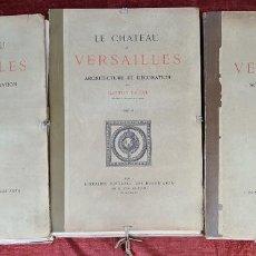 Libros antiguos: LE CHATEAU DE VERSAILLES Y LE PARC DE VERSAILLES. GASTON BRIERE. LIB. DES BEUS ARTS. 3 VOL. Lote 287487213