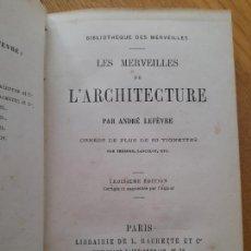 Libros antiguos: LES MERVEILLES DE L'ARCHITECTURE, ANDRÉ LEFÈVRE. ILLUSTRÉES DE PLUS DE 60 VIGNETTES, 1870. Lote 288436873