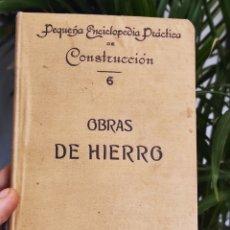 Libros antiguos: OBRAS DE HIERRO, DE BAILLY. BAILLIERE E HIJOS. CONSTRUCCIÓN. MUY RARO. ILUSTRADO CON GRABADOS. Lote 288914683