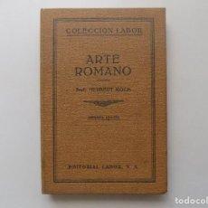 Libros antiguos: LIBRERIA GHOTICA. HERBERT KOCH. ARTE ROMANO. EDITORIAL LABOR 1930. MUY ILUSTRADO. Lote 288935758
