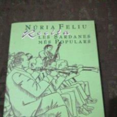 Libros antiguos: NÚRIA FELIU - RECITA LES SARDANES POPULARS , LLIBRE + CD FIRMAT I DEDICAT NURIA FELIU. Lote 293524113