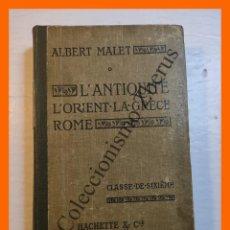 Libros antiguos: L'ANTIQUITÉ - ORIENT, GRECE, ROME - ALBERT MALET. Lote 293665463