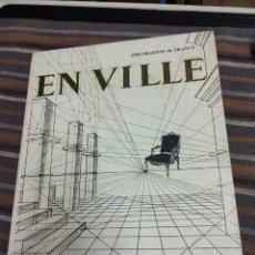 Libros antiguos: DECORATION DE FRANCE. EN VILLE. PLAISIR DE FRANCE. Lote 293825208