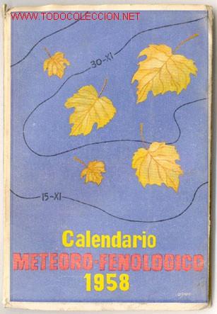 CALENDARIO METEORO-FENOLÓGICO DEL AÑO 1958 (Libros Antiguos, Raros y Curiosos - Ciencias, Manuales y Oficios - Astronomía)