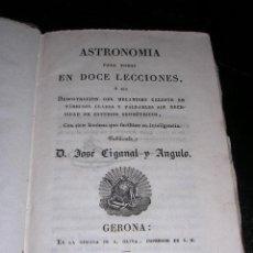 Libros antiguos: JOSE CIGANAL Y ANGULO -ASTRONOMIA PARA TODOS EN DOCE LECCIONES O SEA DEMOSTRACION DEL MECANISMO 1829. Lote 24795873