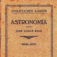 Libros antiguos: LIBRO DE ASTRONOMIA POR JOSE COMAS SOLA EDITORIAL LABOR. Lote 11332562