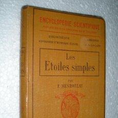 Libros antiguos: ENCYCLOPEDIE SCIENTIFIQUE - LES ETOILES SIMPLES PAR F. HENROTEAU AÑO 1921. ( ESTRELLAS ASTRONOMIA ).. Lote 27434792