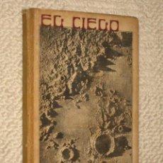 Libros antiguos: EL CIELO, NOCIONES DE ASTRONOMÍA POPULAR PARA LECTURA EN ESCUELAS, POR VICTORIANO ASCARZA. Lote 25595403