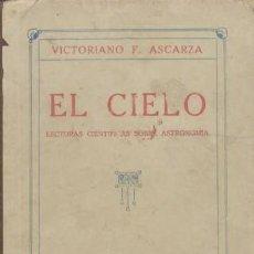 Libros antiguos: EL CIELO. NOCIONES DE ASTRONOMÍA POPULAR DISPUESTA PARA LECTURA EN LAS ESCUELAS / VICTORIANO F. ASCA. Lote 21404631