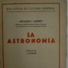 Libros antiguos: LA ASTRONOMIA. LAMBERT ARMANDO. 1927. EDICIONES MERCURIO. Lote 20228929