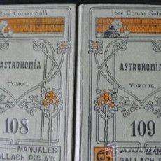 Libros antiguos: ASTRONOMÍA - MANUALES GALLACH- 2 TOMOS:108 Y 109. Lote 23203351