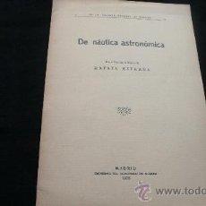 Libros antiguos: DE NÁUTICA ASTRONÓMICA RAFAEL ESTRADA (1932). Lote 23334335