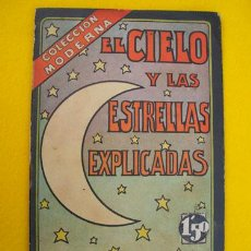 Libros antiguos: EL CIELO Y LAS ESTRELLAS EXPLICADAS. COLECCIÓN MODERNA.. Lote 24205910