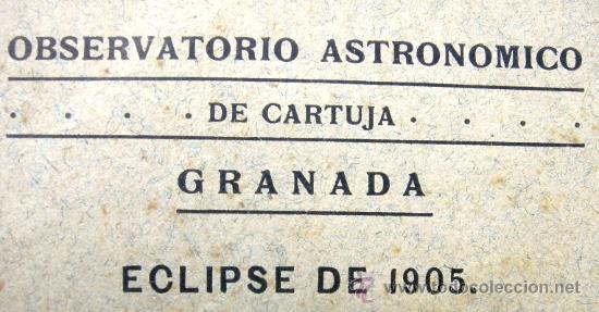 OBSERVATORIO ASTRONÓMICO DE CARTUJA - GRANADA - ECLIPSE DE 1905 - EN CARRIÓN DE LOS CONDES (Libros Antiguos, Raros y Curiosos - Ciencias, Manuales y Oficios - Astronomía)